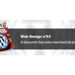 Web Design n°53 : à découvrir chez votre marchand de journaux à 7€90 !