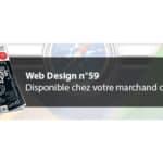 Web Design n°59 – Disponible chez votre marchand de journaux !