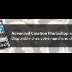 Advanced Creation Photoshop n°68