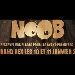 Noob au Grand Rex ce week-end