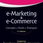 E-marketing & e-commerce : Concepts, outils, pratiques