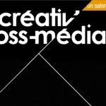 Découvrez les nouveautés de Créativ' Cross-Média !