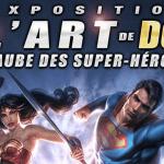 L'aube des Super-héros au Musée Art Ludique