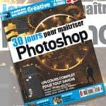 MAG // 30 Jours pour Maîtriser Photoshop + CADEAU
