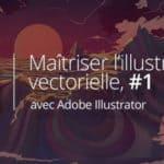 TUTO // Débuter le vectoriel avec Illustrator