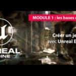 TUTO // Créer votre premier jeu vidéo avec Unreal Engine